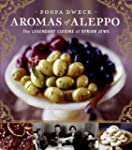Aromas Of Aleppo: The Legendary Cuisi...