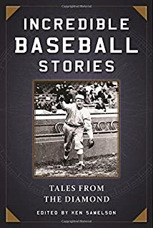 Book Cover: Incredible Baseball Stories: Amazing Tales from the Diamond
