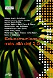 img - for Educomunicaci n: M s all  del 2.0 (Spanish Edition) book / textbook / text book