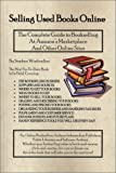 img - for Selling Used Books Online: The Complete Guide to Bookselling at Amazon's Marketplace and Other Online Sites by Stephen Windwalker (2002-03-06) book / textbook / text book