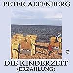 Die Kinderzeit (Erzählung) | Peter Altenberg