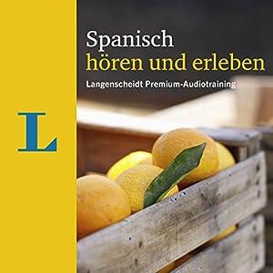 Spanisch hören und erleben (Langenscheidt Premium-Audiotraining) Hörbuch