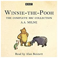 Winnie-the-Pooh: The Complete BBC collection Audiobook by A. A. Milne Narrated by Alan Bennett
