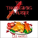 The Thanksgiving Day Murder (       UNABRIDGED) by Lee Harris Narrated by Susan O'Malley