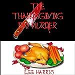 The Thanksgiving Day Murder | Lee Harris