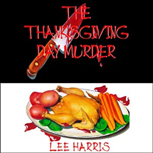 The Thanksgiving Day Murder | [Lee Harris]