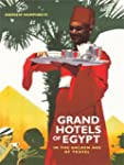 Grand Hotels of Egypt in the Golden A...