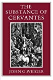 img - for The Substance of Cervantes by John G. Weiger (2010-12-09) book / textbook / text book