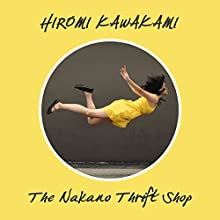 The Nakano Thrift Shop Audiobook by Hiromi Kawakami Narrated by Alex Tregear