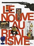 echange, troc Cécile Debray, Dominique Stella, Andres Pardey, Catherine Francblin, Collectif - Le Nouveau Réalisme