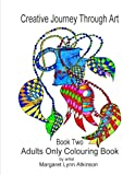 img - for Creative Journey Through Art; Book Two - Adults Only Colouring Book: Adults Only Colouring Book (Volume 2) book / textbook / text book