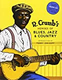 img - for R. Crumb's Heroes of Blues, Jazz & Country book / textbook / text book