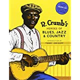 R. Crumb's Heroes of Blues, Jazz & Country ~ R. Crumb