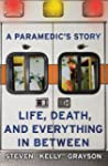A Paramedic's Story: Life, Death, and...
