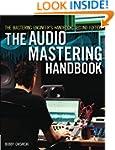 The Mastering Engineer's Handbook, Se...