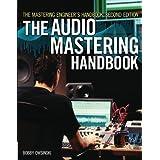 "The Mastering Engineer's Handbook: The Audio Mastering Handbookvon ""Bobby Owsinski"""
