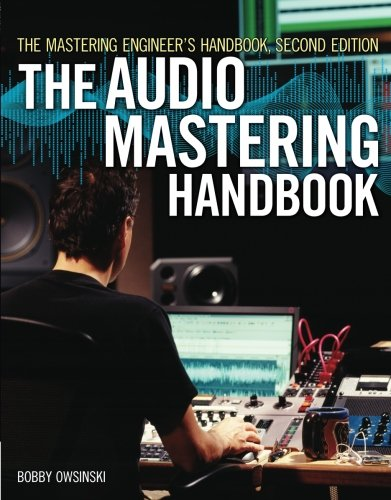 The Bobby Owinski: The Audio Mastering Handbook