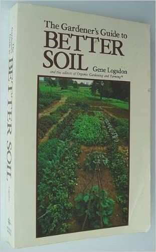 The Gardner's Guide to Better Soil written by Gene Logsdon