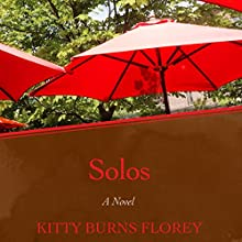 Solos: A Novel (       UNABRIDGED) by Kitty Burns Florey Narrated by Kristin Kalbli