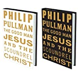 The Good Man Jesus and the Scoundrel Christ (Myths)by Philip Pullman