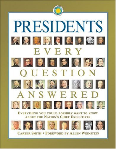 Presidents: Every Question Answered, Weinstein,Allen