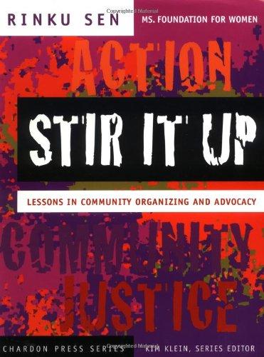 Stir It Up: Lessons in Community Organizing and Advocacy (Kim Klein's Chardon Press)