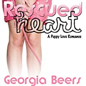 Rescued Heart: A Puppy Love Romance | Georgia Beers