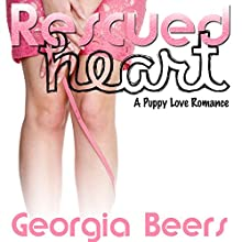 Rescued Heart: A Puppy Love Romance Audiobook by Georgia Beers Narrated by Abby Craden
