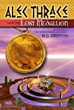 Alec Thrace and the Lost Medallion (Atlantais: The Hidden Kingdom Series Book 1)