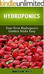 Hydroponics: Your First Hydroponic Ga...