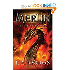 The Raging Fires: Book 3 (Merlin) by T. A. Barron