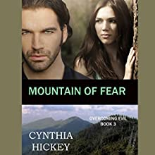 Mountain of Fear: Overcoming Evil, Book 3 Audiobook by Cynthia Hickey Narrated by Laurie Lane