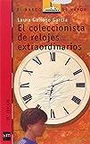 img - for El coleccionista de relojes extraordinarios/ The Extraordinary Watches Collector (El Barco De Vapor/ the Steamboat) (Spanish Edition) book / textbook / text book
