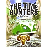 The Time Hunters (Book 1 of the acclaimed series for children of all ages)by Carl Ashmore