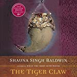The Tiger Claw | Shauna Singh Baldwin