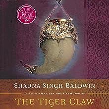 The Tiger Claw (       UNABRIDGED) by Shauna Singh Baldwin Narrated by Yolande Bavan