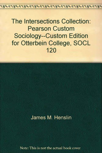 The Intersections Collection Pearson Custom Sociology Custom Edition For Otterbein College