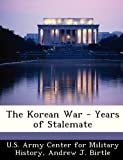 img - for The Korean War - Years of Stalemate book / textbook / text book