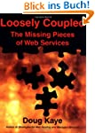 Loosely Coupled: The Missing Pieces o...