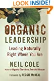 Organic Leadership: Leading Naturally Right Where You Are (Shapevine)