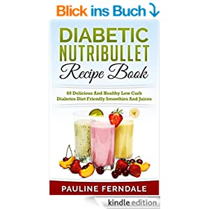 Type 2 diabetes nutribullet recipes