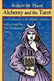 img - for Alchemy and the Tarot: An Examination of the Historical Connection with a guide to The Alchemical Tarot book / textbook / text book