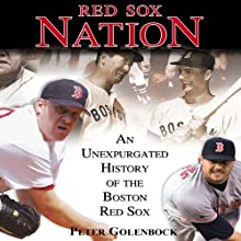 Red Sox Nation (       UNABRIDGED) by Peter Golenbock Narrated by Peter Golenbock