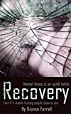Recovery: A True Story of Teenage Schizophrenia (Mental Health True Stories)