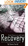 Recovery: A True Story of Teenage Sch...