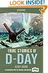 True Stories of D-Day: Usborne True S...