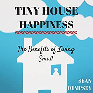 Tiny House Happiness Audiobook