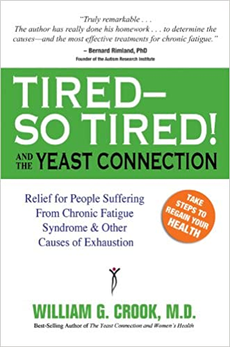 Tired--So Tired! and the Yeast Connection (The Yeast Connection Series)
