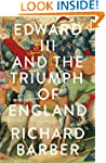 Edward III and the Triumph of England...