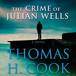 The Crime of Julian Wells | [Thomas H. Cook]